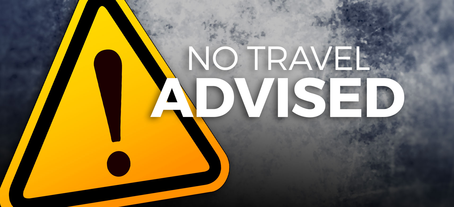 No Travel Advisory Winter Storm Travel Roads Closed
