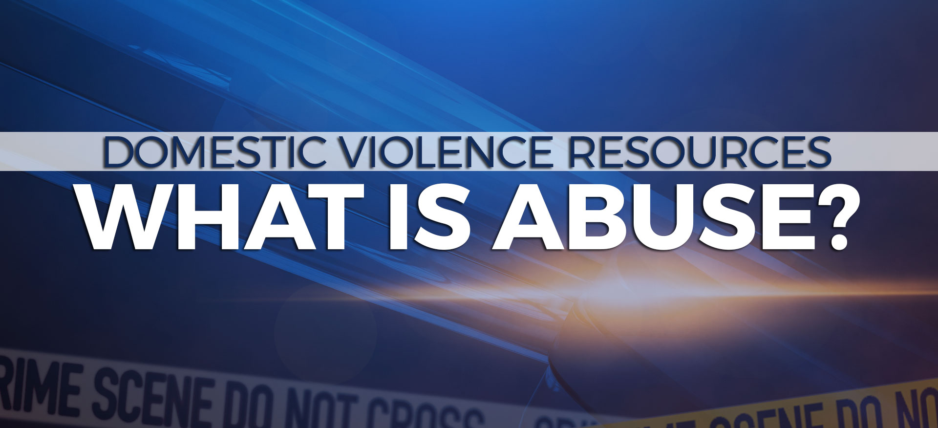 Domestic Violence: What Is Abuse?